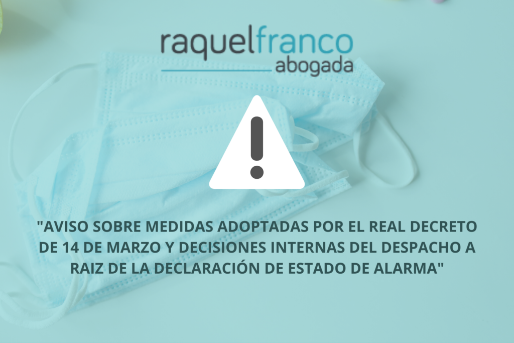 Medidas adoptadas por REAL DECRETO DE 14 DE MARZO y decisiones internas del despacho por la DECLARACIÓN DE ESTADO DE ALARMA